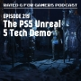 Artwork for Episode 219 - The PS5 Unreal 5 Tech Demo