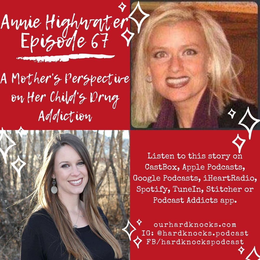 Episode 67: Annie Highwater - A Mother's Perspective on Her Child's Drug Addiction
