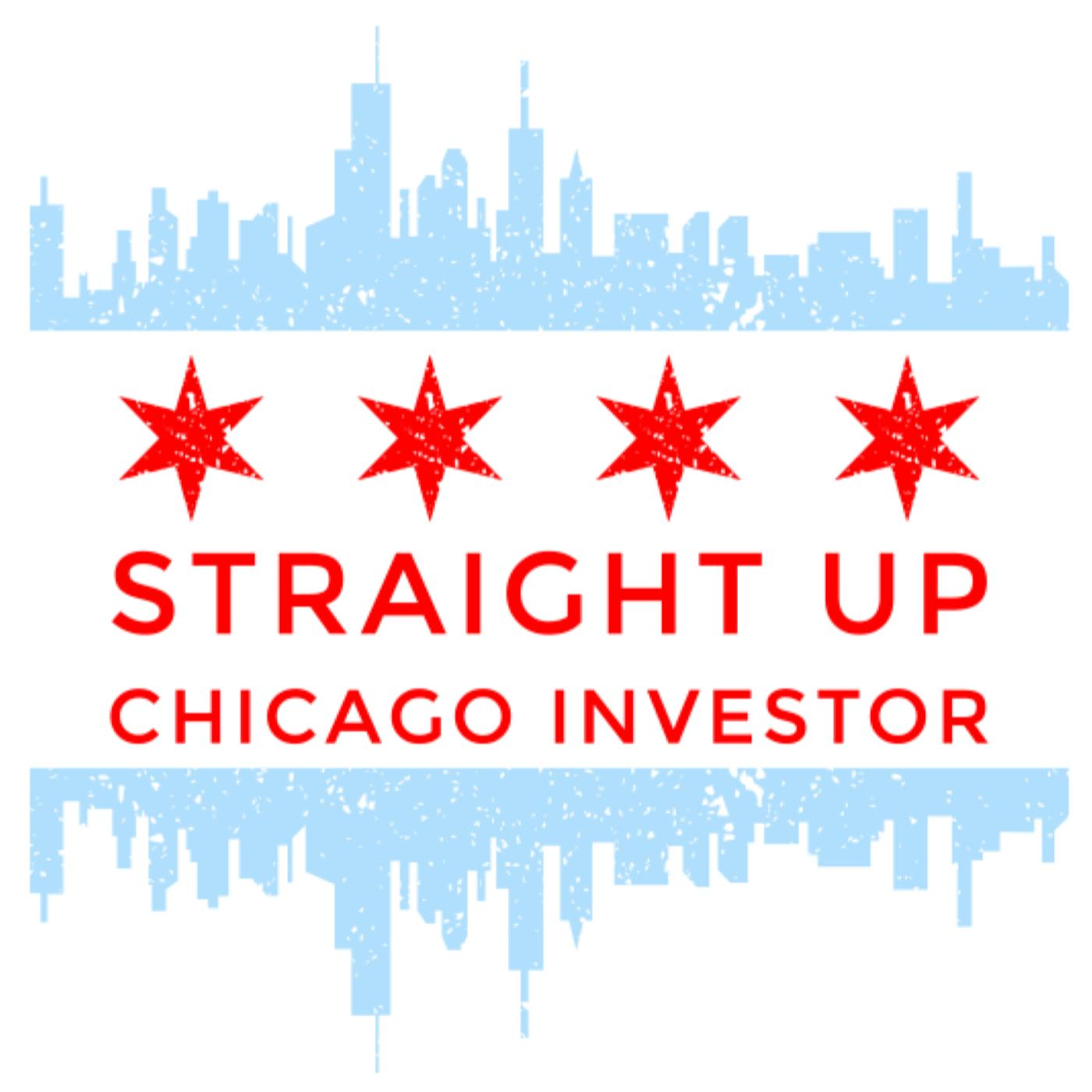 Straight Up Chicago Investor show art
