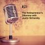 Artwork for #21 - The Entrepreneur's Dilemma with Justin Strharsky