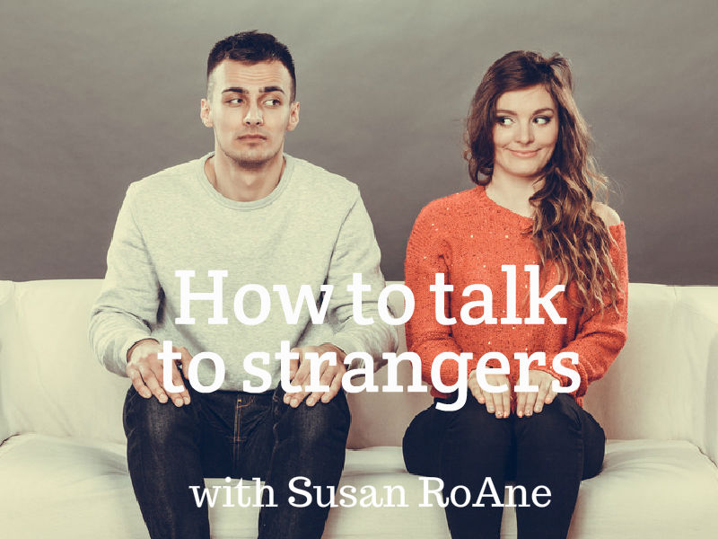 """How to Talk to Strangers"" with Susan RoAne"