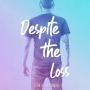 Artwork for Despite the Loss - Jason Schneider