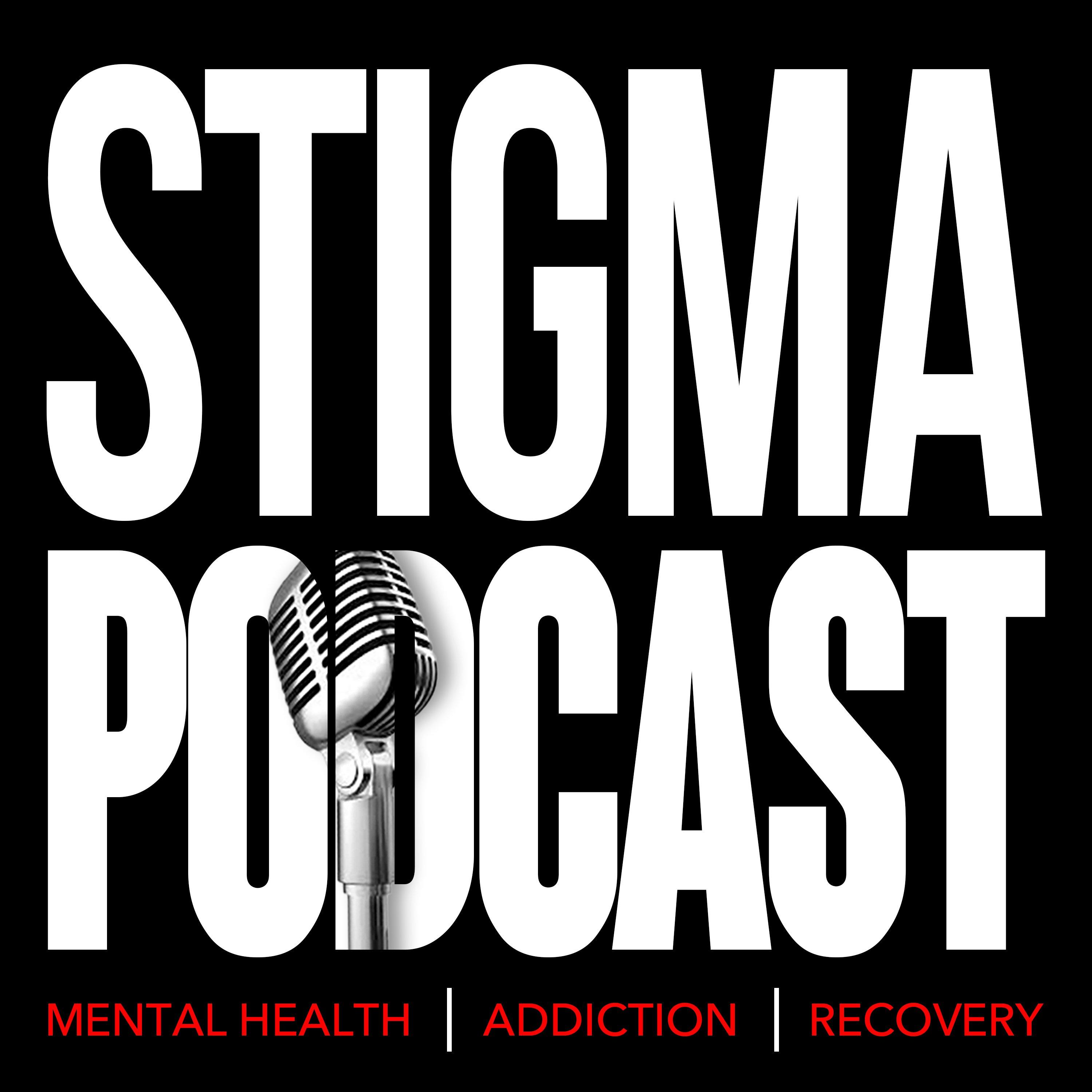 Stigma Podcast - Mental Health - #23 - Streamlining the Pathway to Mental Health Care with Strong365 Founder, Chantel Garrett