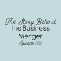 Artwork for Ep. 061: The Story Behind the Business Merger