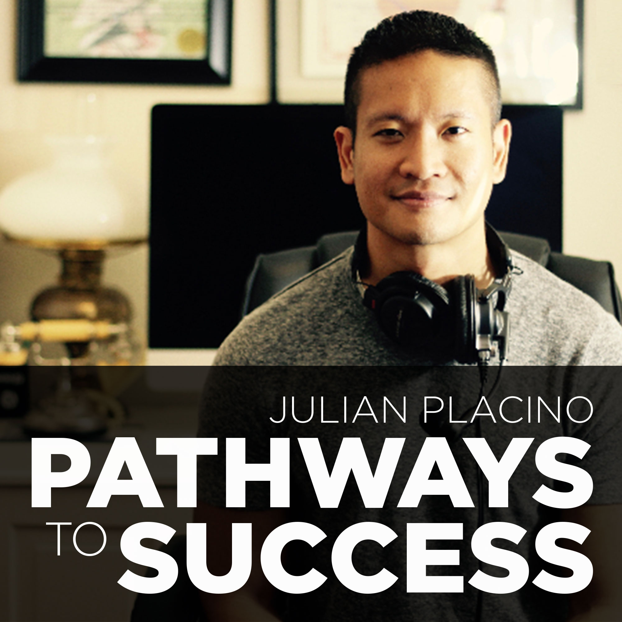 The Pathways to Success with Julian Placino show art