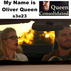 s3e23 My Name is Oliver Queen - Queen Consolidated: The Arrow Podcast