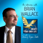 Artwork for 294: Flipping the Script and Creating the Life of Your Dreams, Without Quitting Your Day Job | Brian Wallace