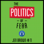 Artwork for 11: The Politics of Fear – Jen Brown