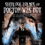 Artwork for Sherlock Holmes and Doctor Was Not