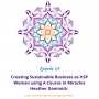 Artwork for 37: Creating a sustainable business as highly sensitive person and a course in miracles