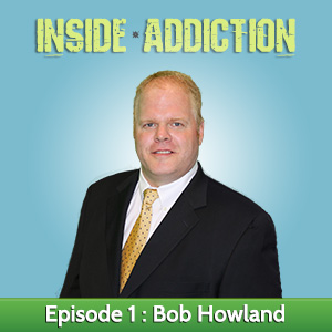 Bob Howland hits Rock Bottom and Recovers
