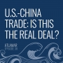 Artwork for U.S.-China Trade: Is This the Real Deal? [Episode 38]