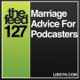 Artwork for 127 Marriage Advice For Podcasters