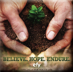 "'Believe. Hope. Endure.""  New music on CD for EFY 2011"