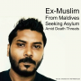 Artwork for EP10: Ex-Muslim Secular Activist From Maldives Seeking Asylum Amid Death Threats