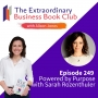 Artwork for Episode 249 - Powered by Purpose with Sarah Rozenthuler