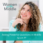 Artwork for EP #83: Asking Powerful Questions in Midlife