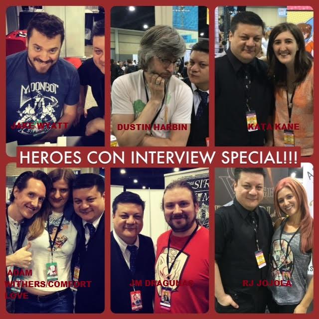 Episode 617 - Heroes Con Interview Special w/ Jake Wyatt/Dustin Harbin/Kata Kane/Adam Withers & Comfort Love/JM Dragunas/RJ Jojola!