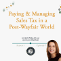 Artwork for 3: Paying & Managing Sales Taxes In A Post-Wayfair World