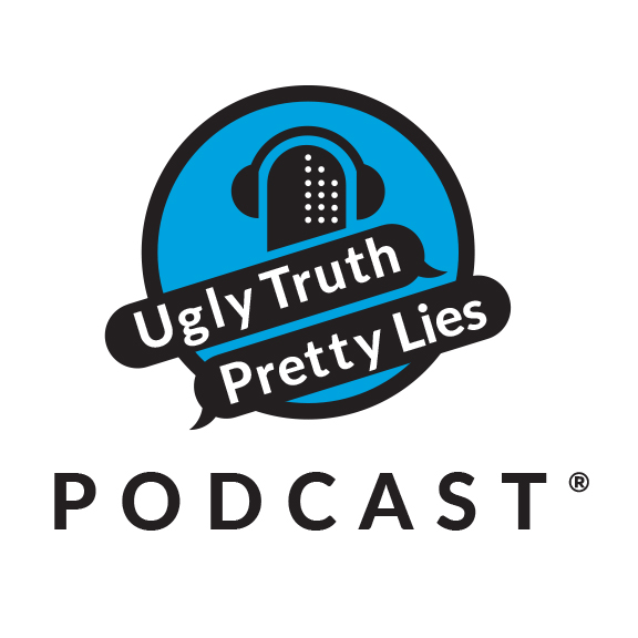 Ugly Truth Pretty Lies Podcast show art