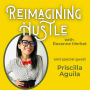 Artwork for Get Silly - Reimagining Hustle With Priscilla Aguila