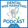Artwork for Dental Web Marketing Podcast - Ep3- July 5th, Internet Marketing Strategies to Avoid