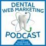 Artwork for The Dental Web Marketing Podcast Episode 2 June 8th 2016