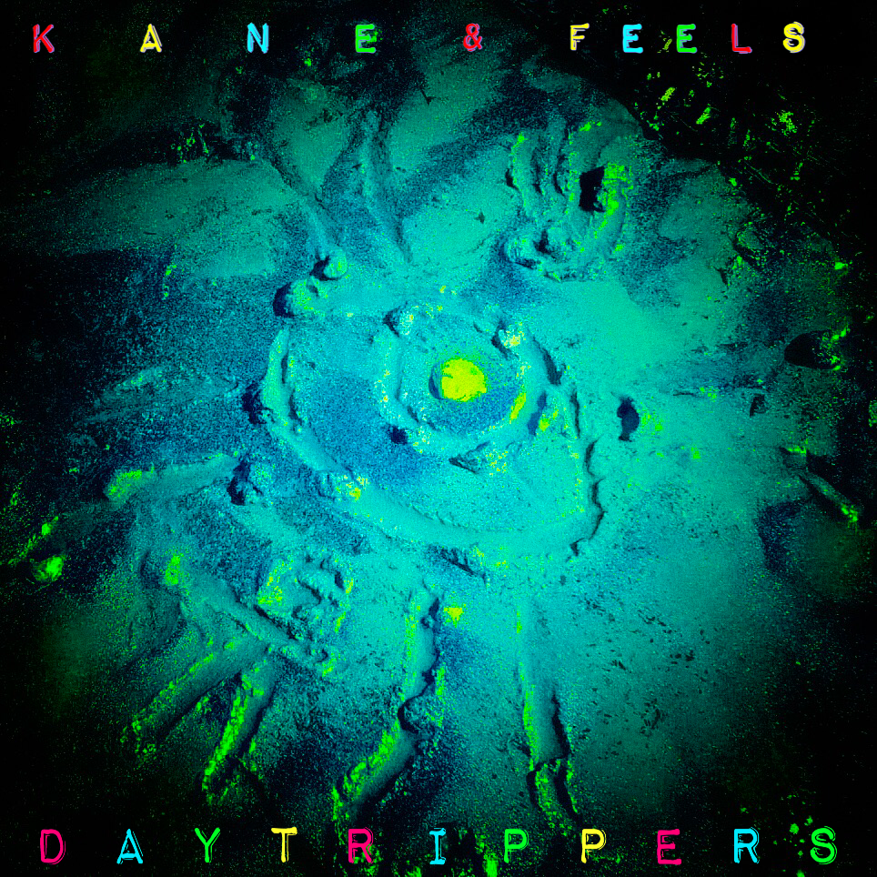 """    Kane and Feels: Day Trippers "" Podcast"