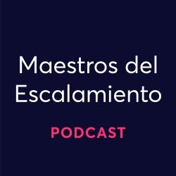 Maestros del Escalamiento Podcast - cover
