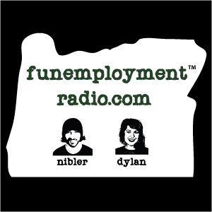 Funemployment Radio Episode 60