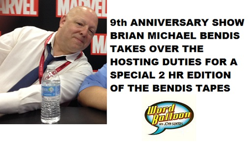 WORD BALLOON 9TH ANNIVERSARY SHOW HOSTED BY BRIAN M BENDIS