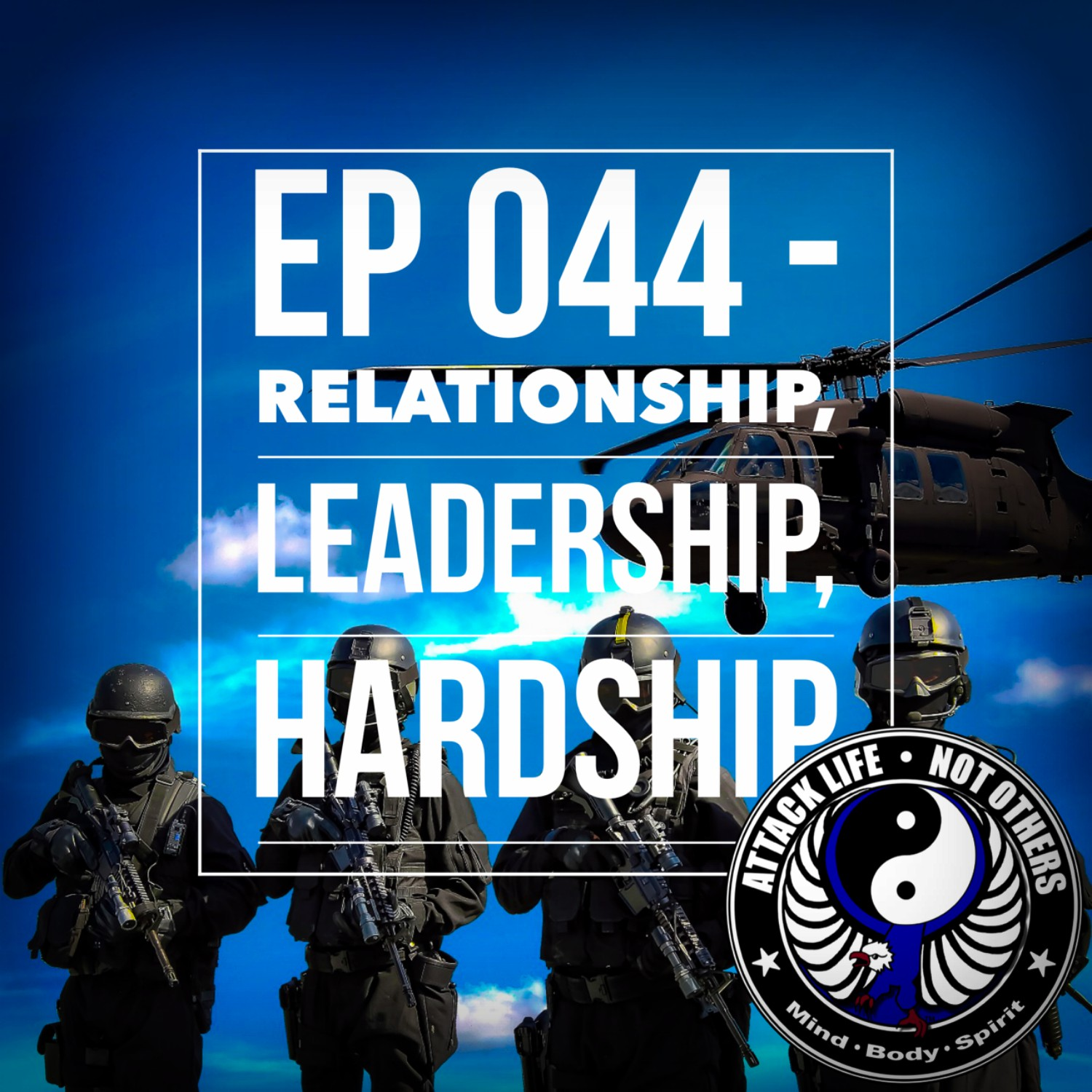 Artwork for Ep 044 - Relationship, Leadership, Hardship