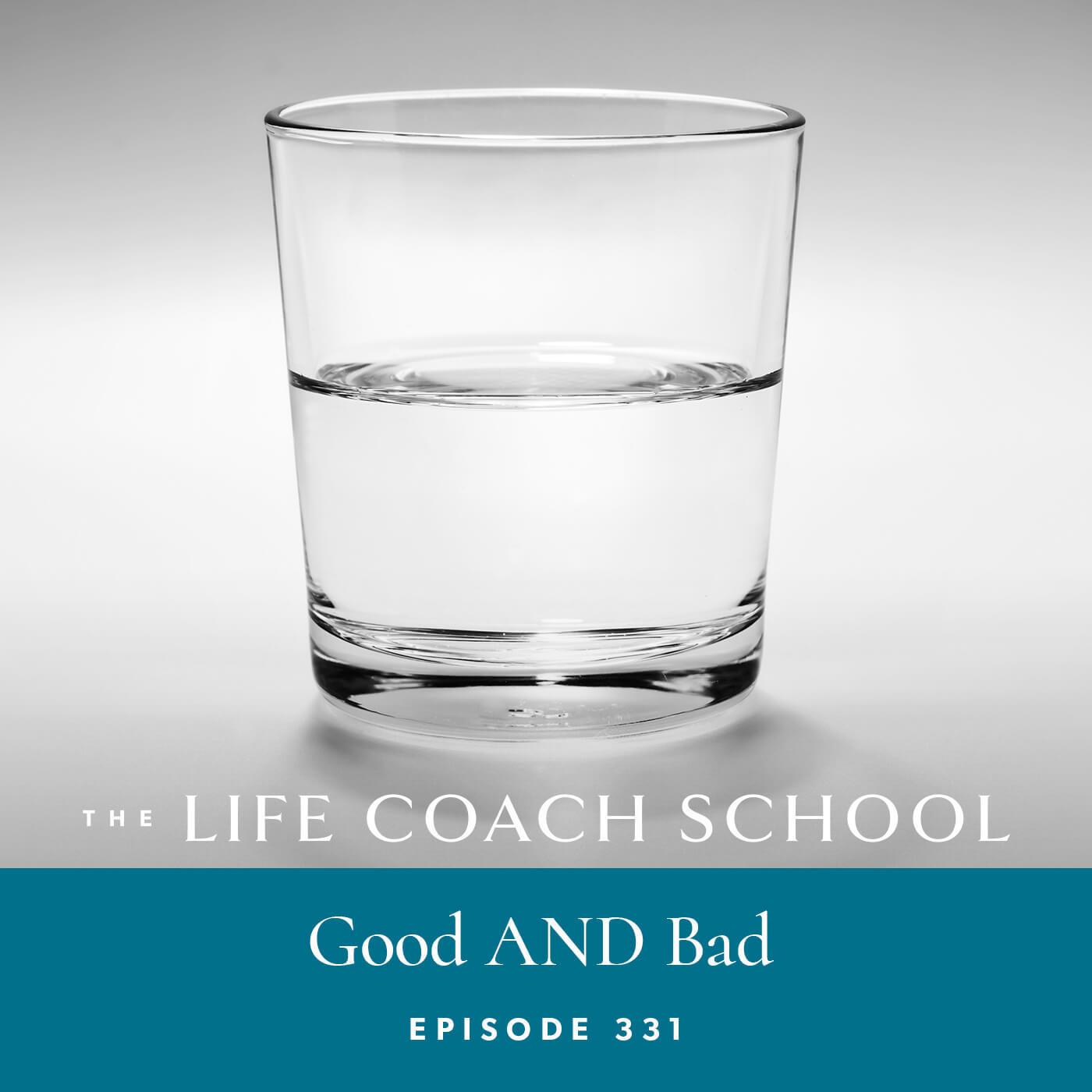 Ep #331: Good AND Bad