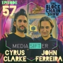 Artwork for 57: Media Sifter's Cyrus Clarke and John Ferreira, London Blockchain Summit