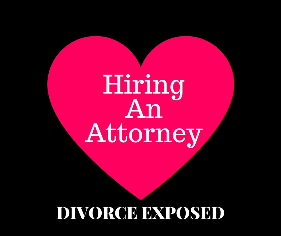 Divorce Exposed - Hiring An Attorney