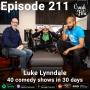 Artwork for Episode 211 – Luke Lynndale - 40 comedy shows in 30 days