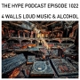 Artwork for The Hype Podcast episode 1022 Four walls loud music & alcohol