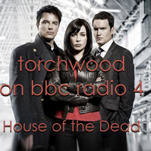 TDP 189: Torchwood - House of the Dead - Lost Tales 3