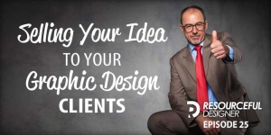 Selling Your Idea to Your Graphic Design Clients - RD025