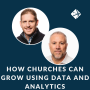 Artwork for How Churches Can Grow Using Data and Analytics   Derek Hazele and Steve Caton