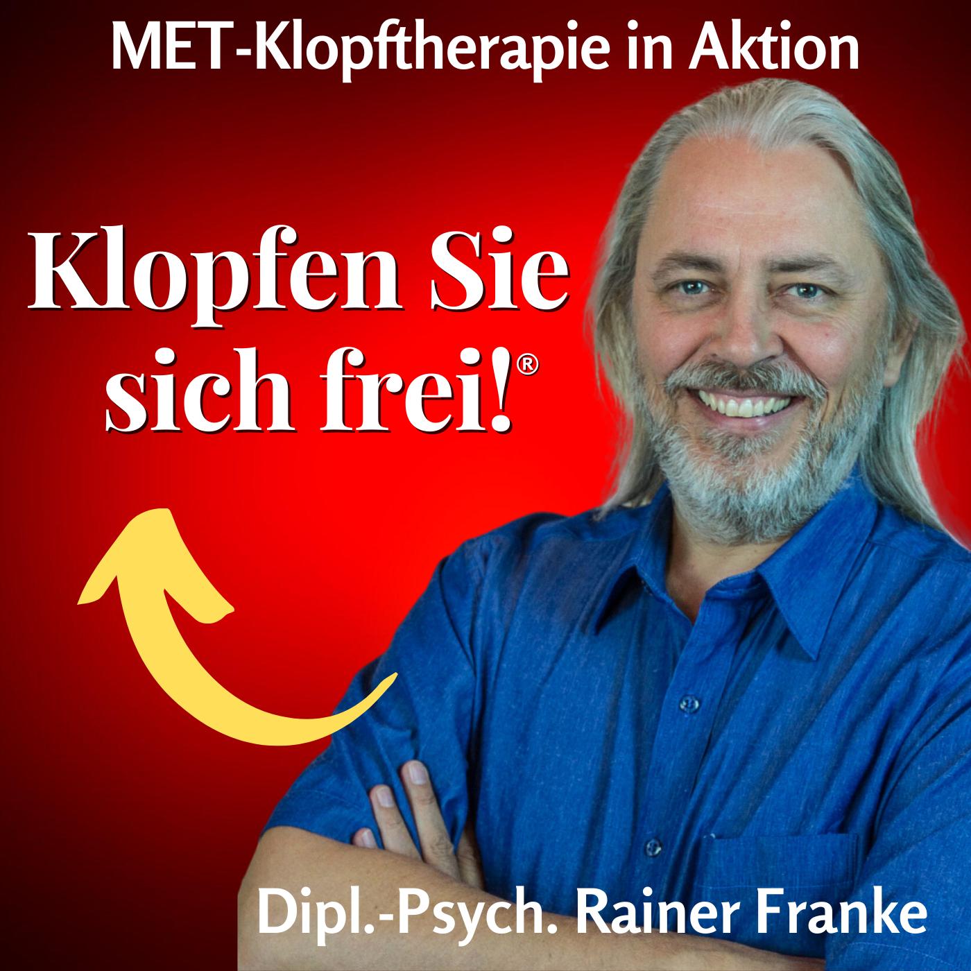 Klopfen Sie sich frei Podcast mit Dipl.-Psych. Rainer Franke   MET-Klopftherapie in Aktion
