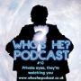 Artwork for Who's He? Podcast #010 Private eyes, they're watching you