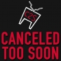 Artwork for Canceled Too Soon #155 - Here and Now (2018)