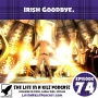Artwork for LIAKP Episode 74 - Irish Goodbye