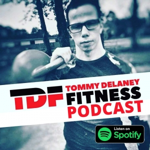Tommy Delaney Fitness Podcast