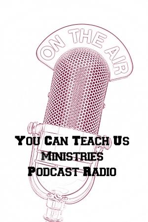 You Can Teach Us Ministries