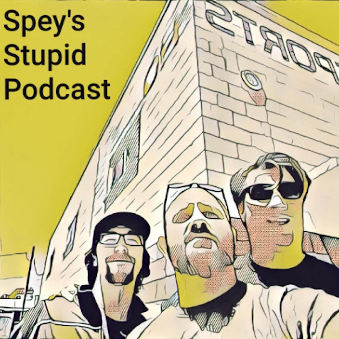 Spey's Stupid Podcast show art