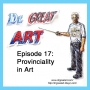 Artwork for Episode 17: Provinciality in Art