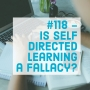 Artwork for #118 - Is Self Directed Learning a Fallacy?