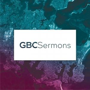 GBC Sermons